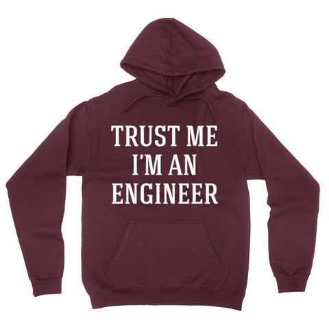 Trust me I'm an engineer  funny cool geek gift ideas  hoodie