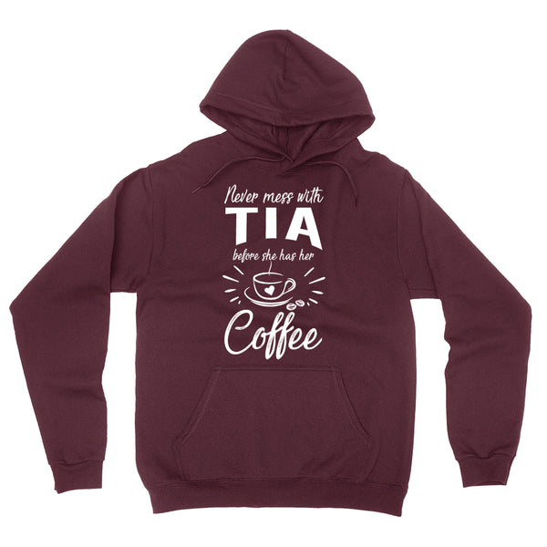 Never mess with tia before she has her coffee hoodie, funny gift ideas, grandparents day, gift for best aunt, auntie