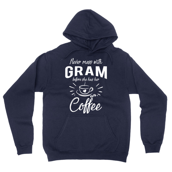 Never mess with gram before she has her coffee hoodie, funny gift ideas, grandparents day, cool birthday gifts for grandma