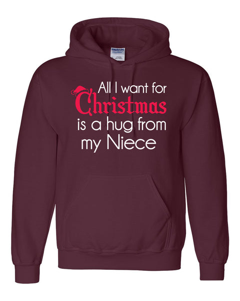 All I want for Christmas is a hug from my niece  Hoodie