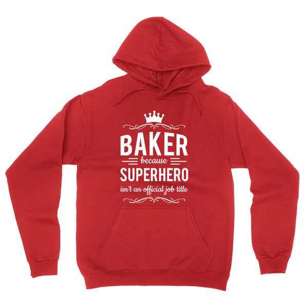 Baker because superhero isn't an official job title hoodie