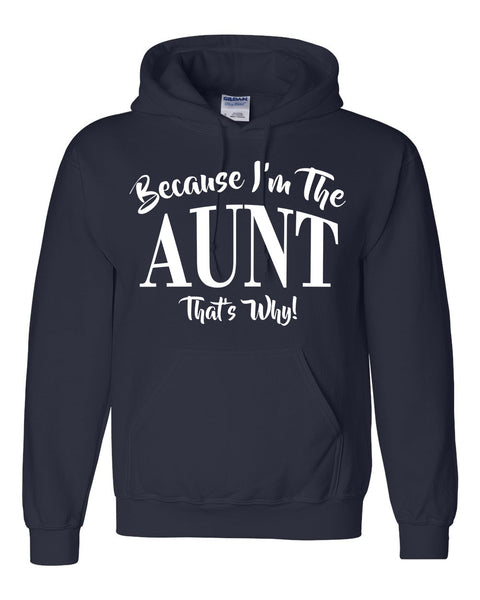 Because I'm the aunt that's why Hoodie