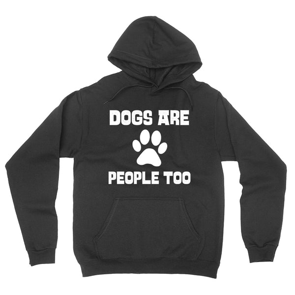 Dogs are people too hoodie