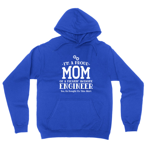 I'm a proud mom of a freaking awesome engineer,  mom  hoodie