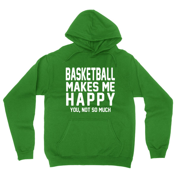 Basketball makes me happy you not so much, funny workout graphic hoodie