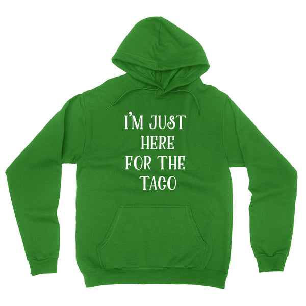 I'm just here for the taco hoodie