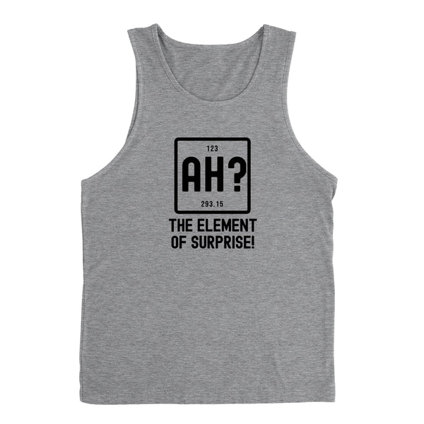 Ah the element of surprise Tank Top