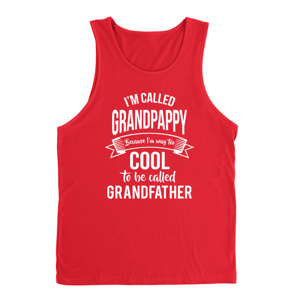 I'm called  grandpappy because I'm way too cool to be called grandfather Father's day grandpa gift Tank Top