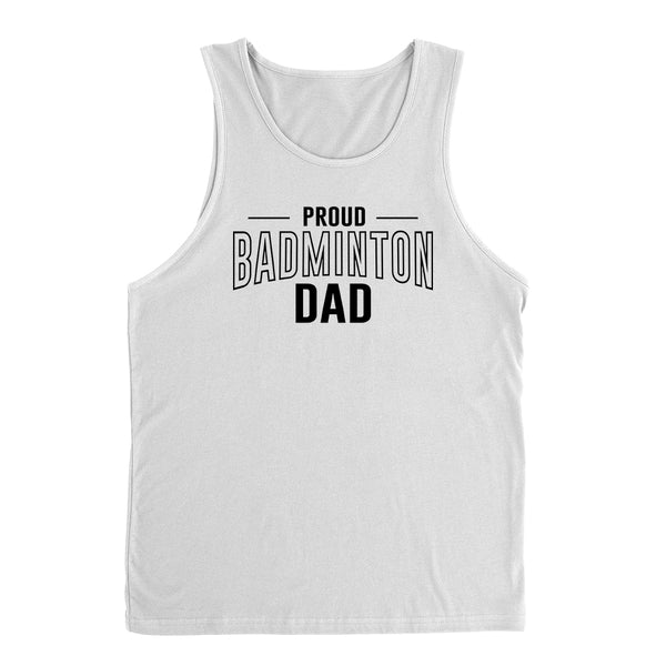 Proud badminton dad  team squad game day sport dad  love badminton Father's day Tank Top