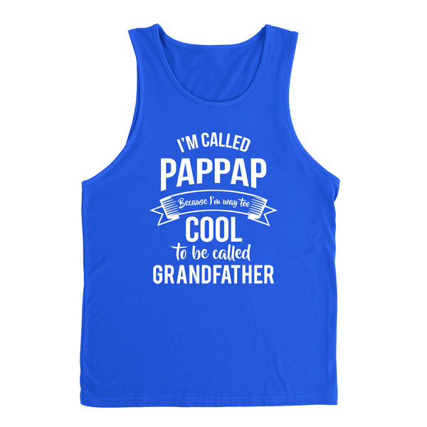 I'm called pappap because I'm way too cool to be called grandfather Father's day grandpa gift Tank Top