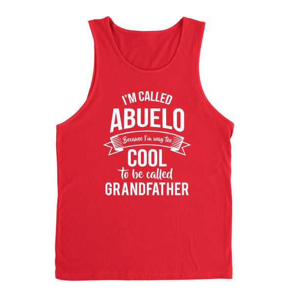I'm called  abuelo  because I'm way too cool to be called grandfather Father's day grandpa gift Tank Top