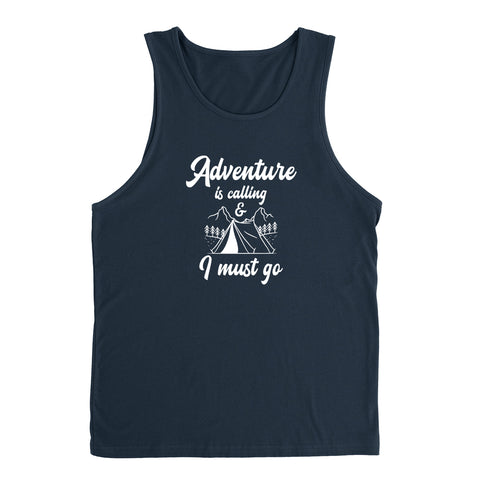 Adventure is calling I must go Tank Top