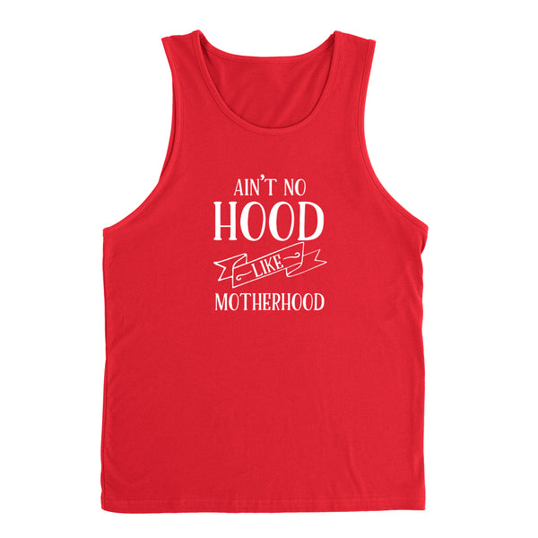 Ain't no hood like motherhood Tank Top
