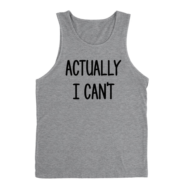 Actually I can't funny cool trending birthday gift ideas for her for him funny slogan saying Tank Top