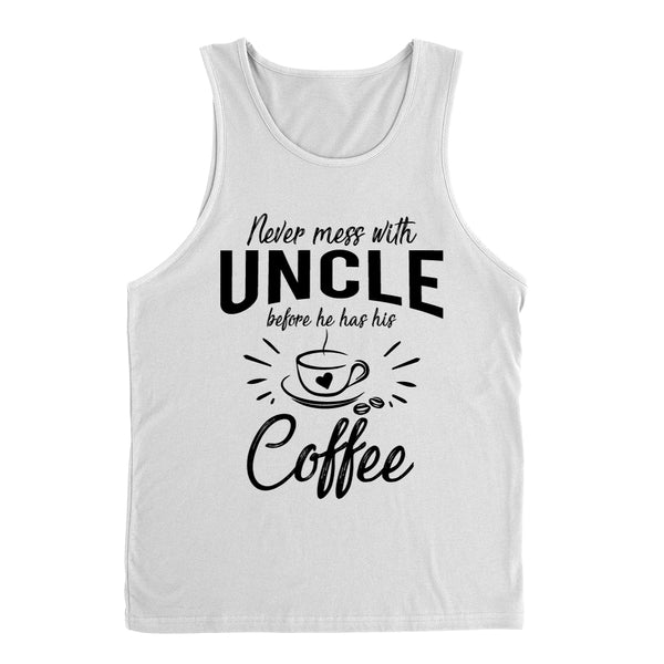 Never mess with uncle before he has his coffee funny gift ideas grandparents day gift for best uncle Tank Top
