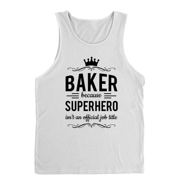 Baker because superhero isn't an official job title Tank Top