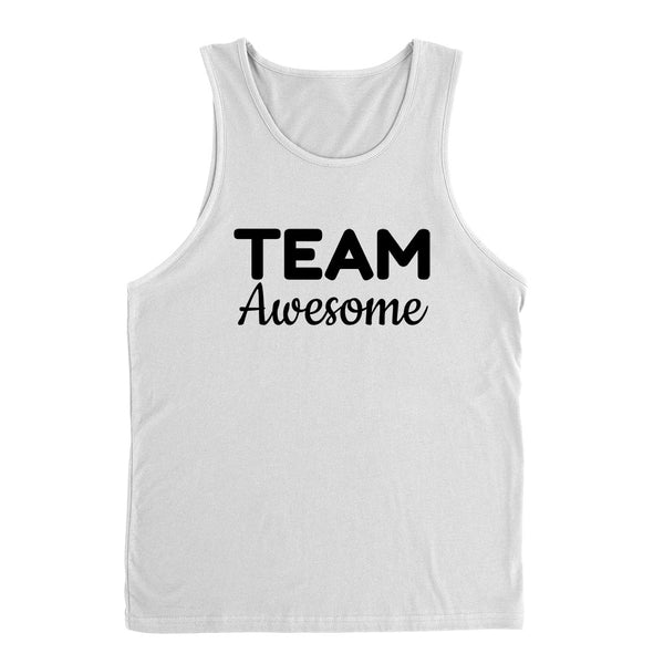 Team awesome team dream funny cool humor birthday gift for her for him Tank Top