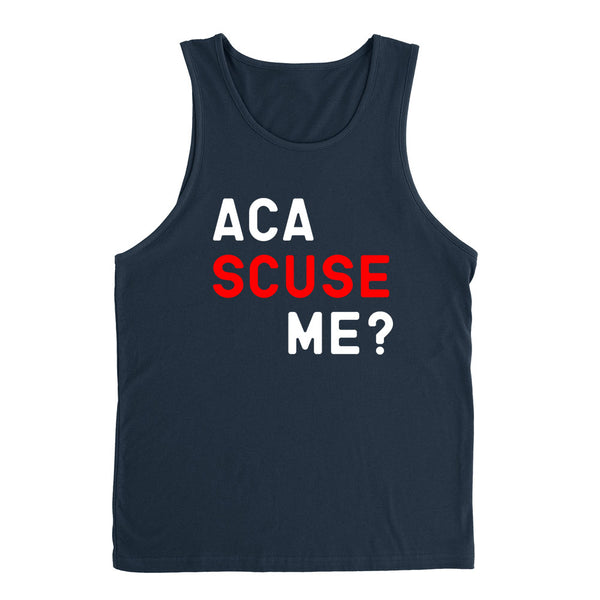 Aca scuse me? Funny saying, workout, giftf for her, For him, movie quote, graphic Tank Top