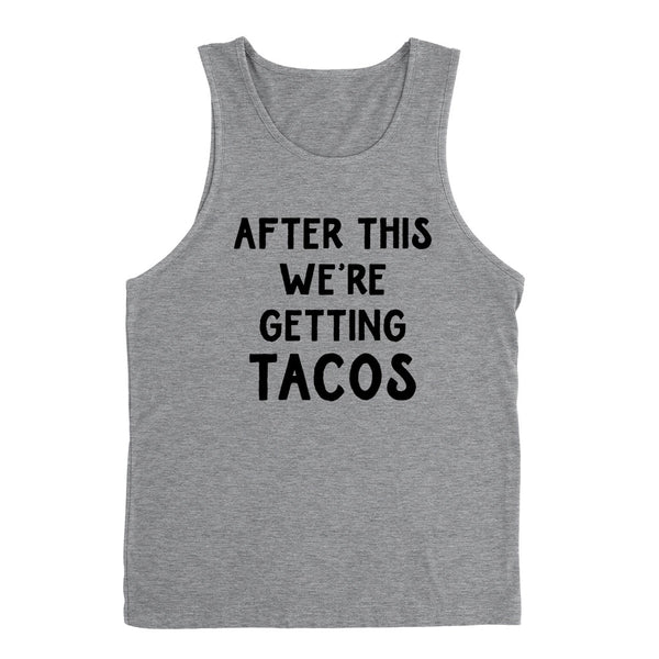 After this we're getting tacos, funny taco lover gift, food lover, birthday graphic Tank Top