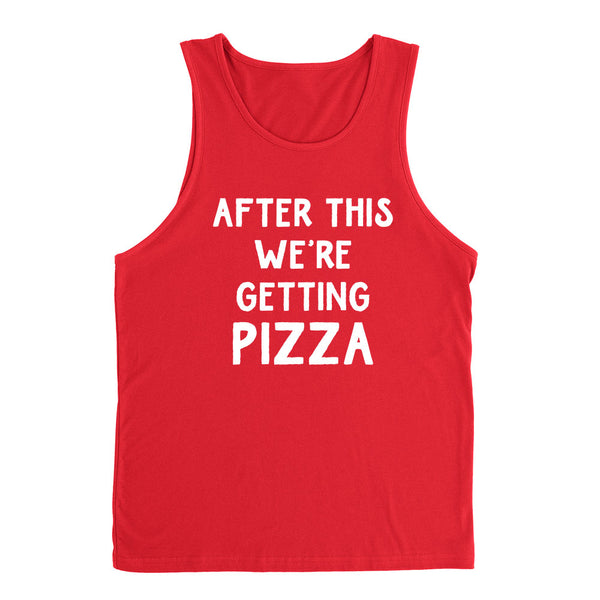After this we're getting pizza, funny pizza lover gift, food lover, birthday graphic Tank Top