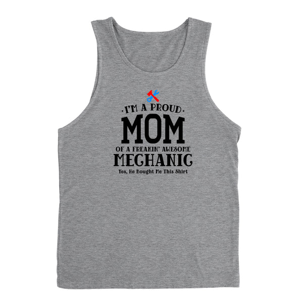 I'm a proud mom of a freaking awesome mechanic, mom Tank Top
