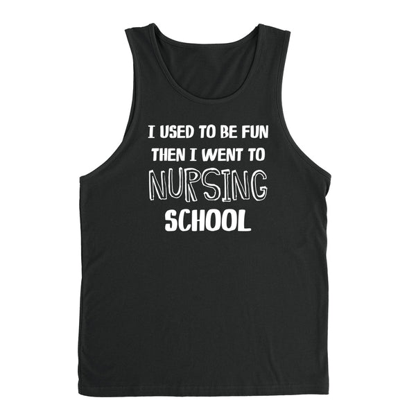 I used to be fun then I went to nursing school Tank Top