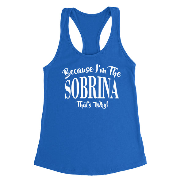 Because I'm the sobrina that's why funny family grandparents birthday holiday Ladies  Racerback Tank Top