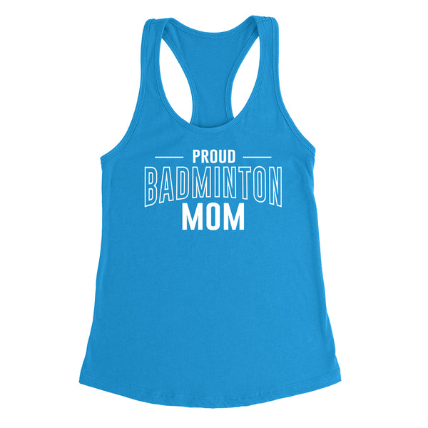 Proud badminton mom team squad game day sport mom love badminton Mother's day Ladies Racerback Tank Top