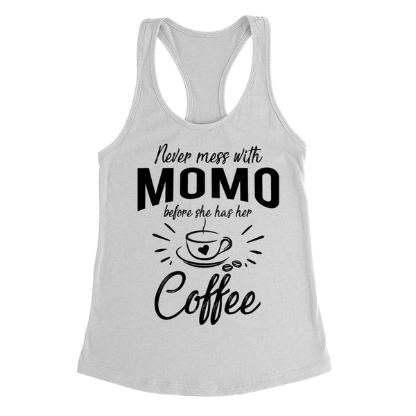 Never mess with momo before she has her coffee birthday christmas holiday gift ideas  Ladies Racerback Tank Top