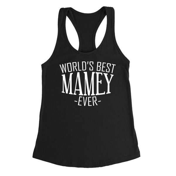 World's best mamey ever  family mother's day birthday christmas  gift ideas  best grandma  grandmother  Ladies  Racerback Tank Top