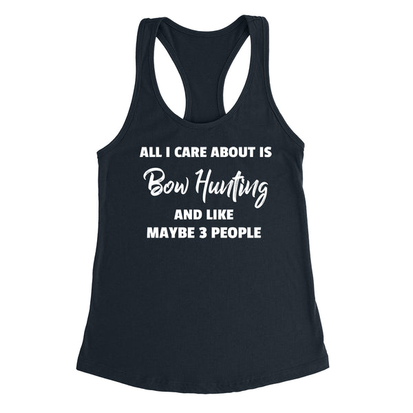 All care about is  bow hunting and like maybe 3 people sport bow hunting player funny cool gift Ladies Racerback Tank Top