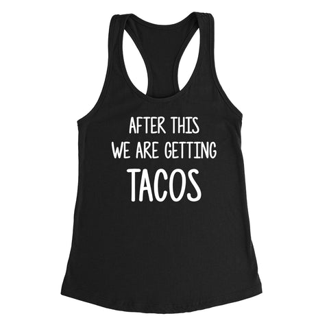 After this we are getting  tacos funny cool trending birthday gift ideas for her for him Ladies Racerback Tank Top