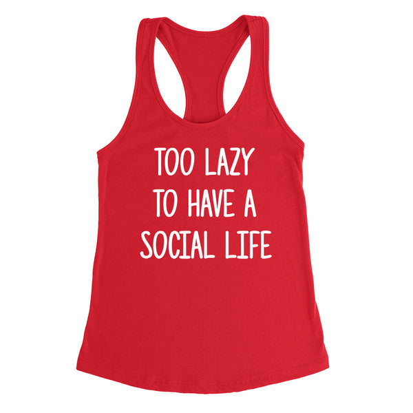 Too lazy to have a social life funny cool trending birthday gift ideas for her for him Ladies Racerback Tank Top