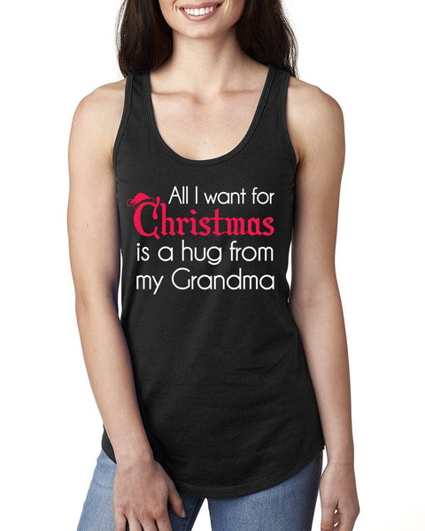 All I want for Christmas is a hug from my grandma Ladies  Racerback Tank Top