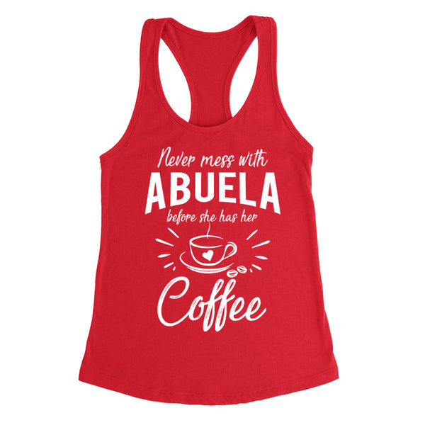 Never mess with abuela before she has her coffee birthday christmas holiday gift ideas  Ladies Racerback Tank Top
