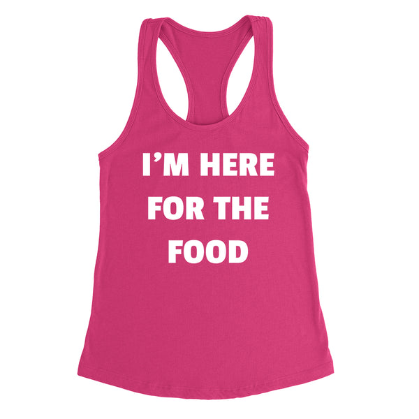 I'm here for the food funny cool trending birthday gift ideas for her for him funny slogan saying Ladies Racerback Tank Top