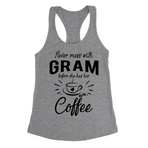 Never mess with gram before she has her coffee birthday christmas holiday gift ideas for grandma Ladies Racerback Tank Top
