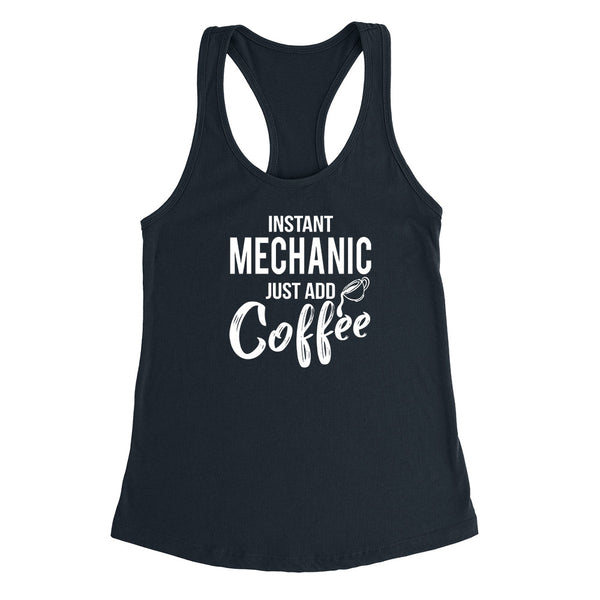 Instant  mechanic just add coffee job cool university college student gift for her for him Ladies Racerback Tank Top
