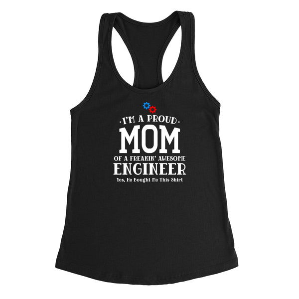 I'm a proud mom of a freaking awesome engineer,  mom  Ladies Racerback Tank Top