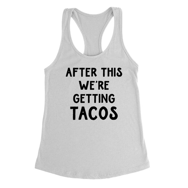After this we're getting tacos, funny taco lover gift, food lover, birthday graphic Ladies Racerback Tank Top