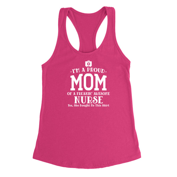 I'm a proud mom of a freaking awesome nurse, nurse Ladies Racerback Tank Top