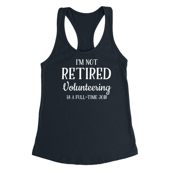 I'm not retired  sailing is  a part time job, retirement Ladies Racerback Tank Top