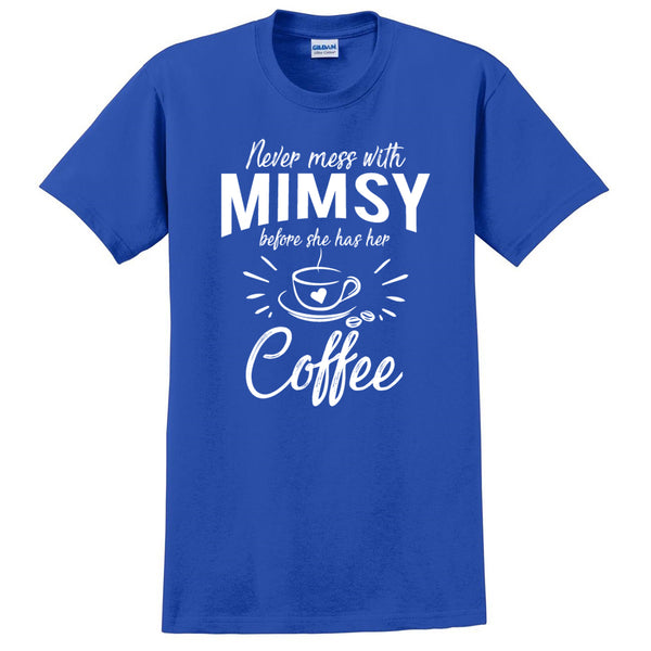 Never mess with mimsy before she has her coffee t shirt, funny gift ideas, grandparents day, gift for mom, grandma, grandmother
