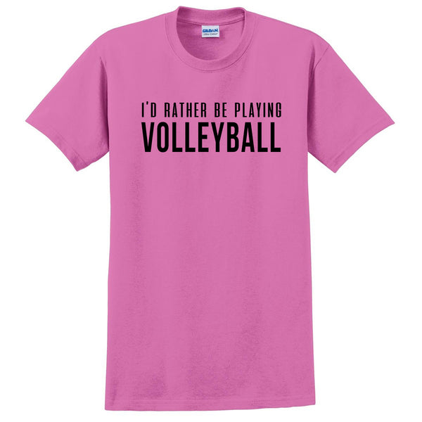 I'd rather be playing volleyball T Shirt