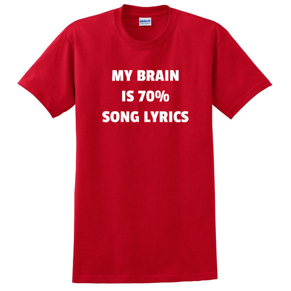 My brain is 70% song lyrics  funny cool trending gift ideas for her for him humor joke gift T Shirt
