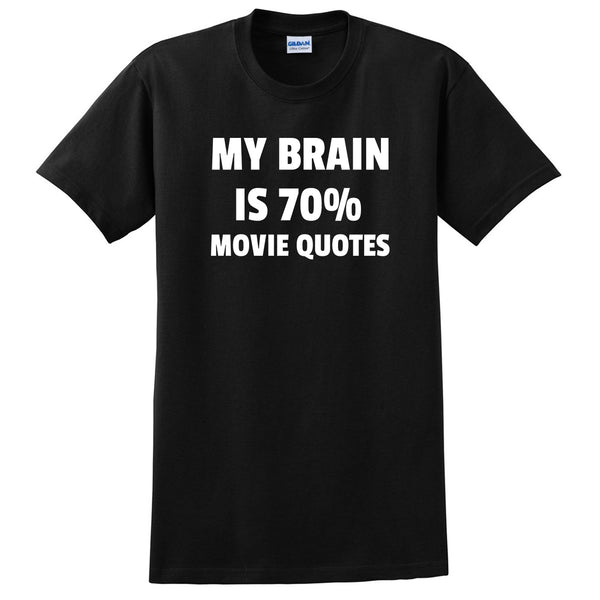 My brain is 70% movie quotes  funny cool trending gift ideas for her for him humor joke gift T Shirt