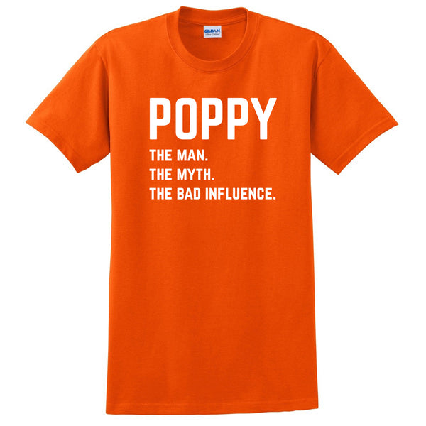Poppy the man the myth the bad influence T Shirt