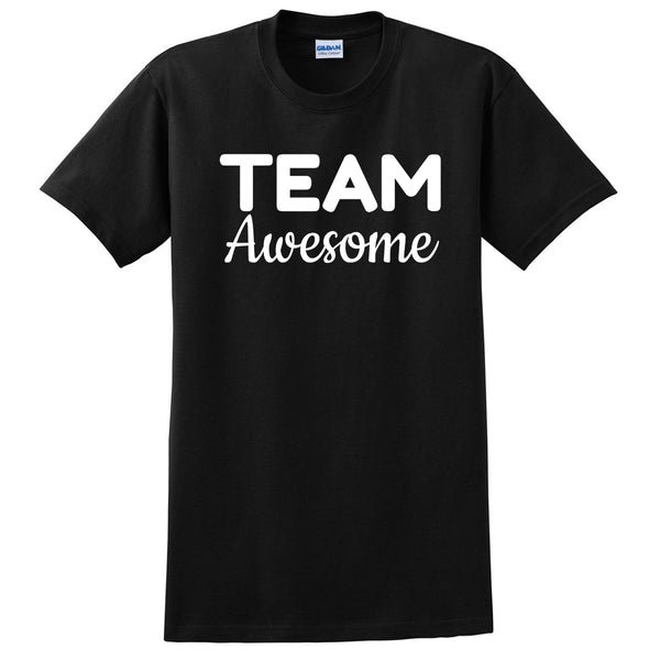 Team awesome team dream funny cool humor birthday gift for her for him T Shirt