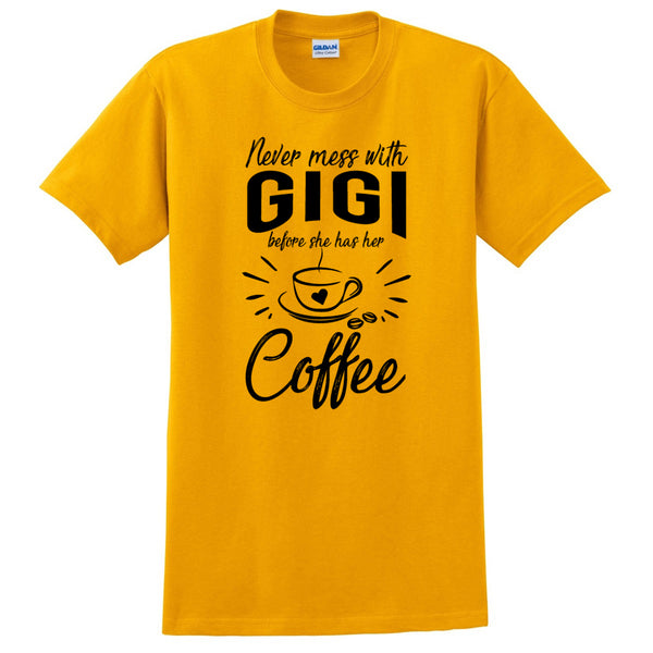 Never mess with gigi before she has her coffee t shirt, funny gift ideas, grandparents day, gift for mom, grandma, grandmother