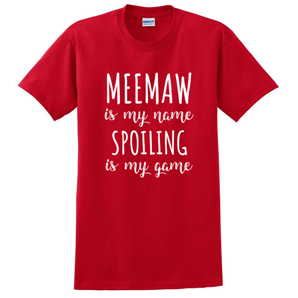 Meemaw is my name spoiling is my game Mother's day birthday gift for grandma grandmother T Shirt